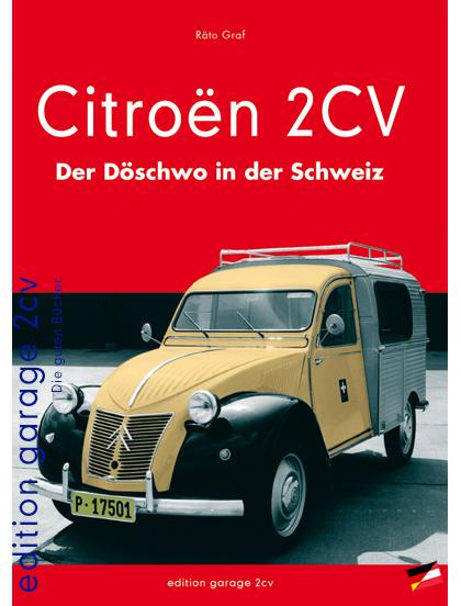 Citroën 2CV - Der Döschwo in der Schweiz ist erhältlich in unserem Buchshop