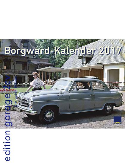 Der Borgward, Goliath iund Lloyd Kalender 2017